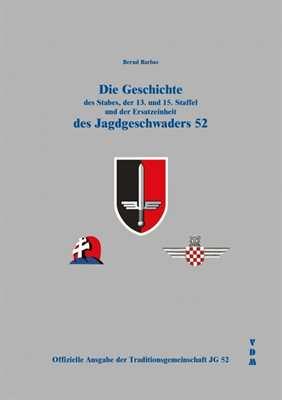 Barbas, B.: Die Geschichte des Jagdgeschwaders 52