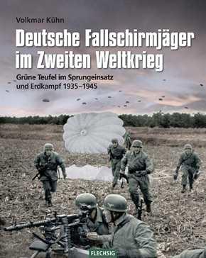 Kühn: Deutsche Fallschirmjäger im 2. Weltkrieg