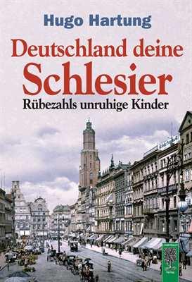 Hartung, Hugo: Deutschland, deine Schlesier
