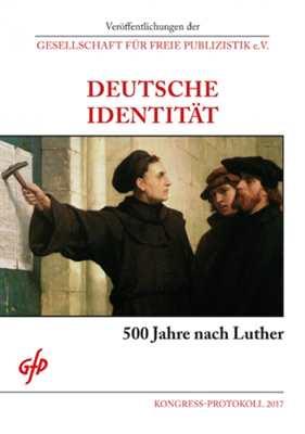 GfP: Deutsche Identität - 500 Jahre nach Luther
