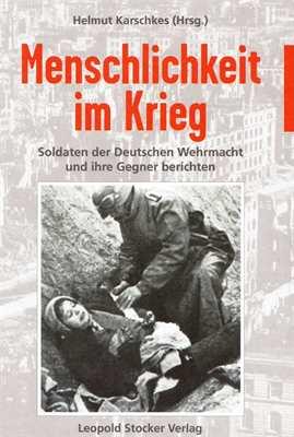 Karschkes, Helmut (Hg.): Menschlichkeit im Krieg