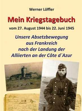 Löffler, Werner: Mein Kriegstagebuch 1944-1945