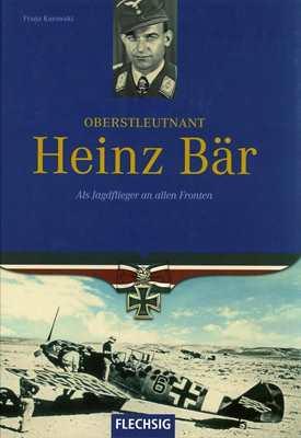 Kurowski, Franz: Oberstleutnant Heinz Bär