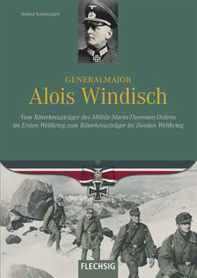 Kaltenegger, Roland: Generalmajor Alois Windisch