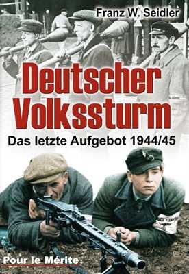 Seidler, Franz W.: Deutscher Volkssturm
