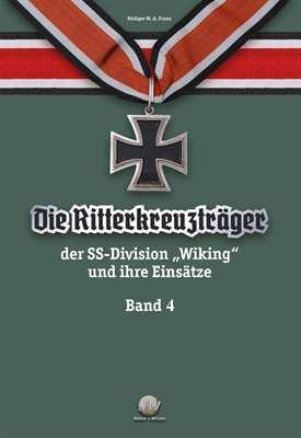 """Franz: Die Ritterkreuzträger d. Divison """"Wiking"""" 4"""