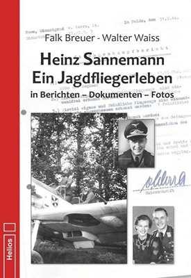 Wais /Breuer: H. Sannemann - Ein Jagdfliegerleben
