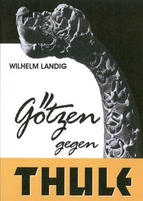 Landig, Wilhelm: Götzen gegen Thule