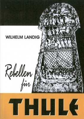 Landig, Wilhelm: Rebellen für Thule