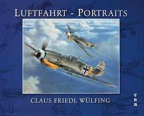Wülfing, Claus Friedl: Luftfahrt - Portraits