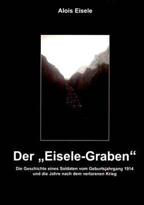 "Eisele, Alois: Der ""Eisele-Graben"""