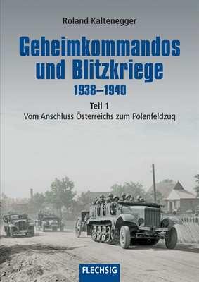 Kaltenegger, R.: Geheimkommandos und Blitzkriege 1