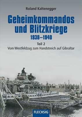 Kaltenegger, R.: Geheimkommandos und Blitzkriege 2