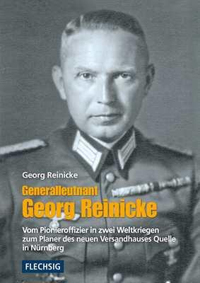 Reinicke, Georg: Generalleutnant Georg Reinicke