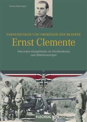 Kaltenegger, R.: Fahnenjunker Ernst Clemente