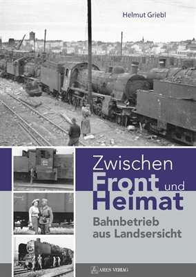 Griebl, Helmut: Zwischen Front und Heimat