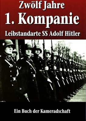 """Zwölf Jahre 1. Kompanie """"LSSAH"""""""