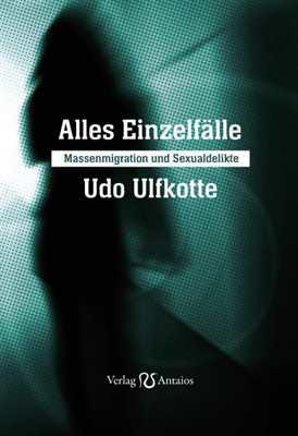 Ulfkotte, Udo: Alles Einzelfälle
