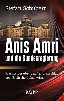 Schubert, Stefan: Anis Amri u. die Bundesregierung