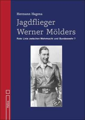 Hagena, Hermann: Jagdflieger Werner Mölders