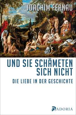 Fernau, Joachim: Sie schämeten sich nicht