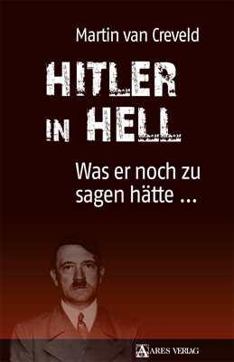 Creveld, Martin van: Hitler in Hell