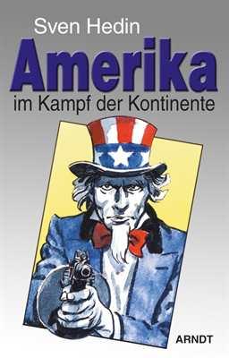 Hedin, Sven: Amerika im Kampf der Kontinente