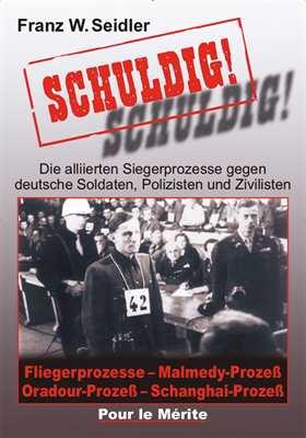 Seidler, Franz W.: Schuldig!