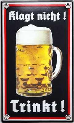 Emailleschild Klagt nicht! Trinkt!