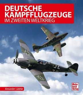 Lüdeke, A: Deutsche Kampfflugzeuge im 2. Weltkrieg