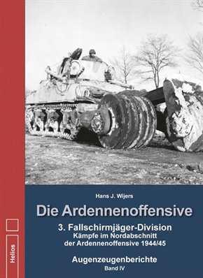 Wijers, Hans J.: Die Ardennenoffensive Band IV