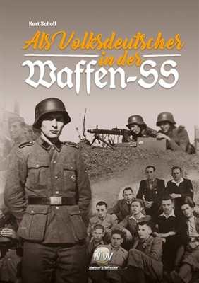 Scholl, Kurt: Als Volksdeutscher in der Waffen-SS