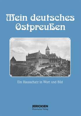 Heidenreich: Mein deutsches Ostpreußen