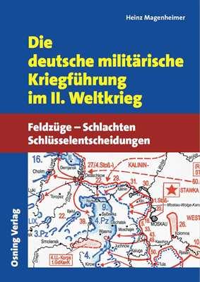 Magenheimer: Die dt. milit. Kriegführung im II. WK