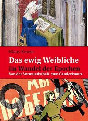 Kunze: Das ewig Weibliche im Wandel der Epochen