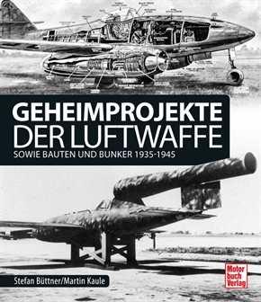 Büttner / Kaule: Geheimprojekte der Luftwaffe