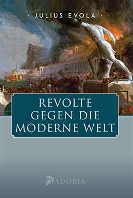 Evola, J.: Revolte gegen die moderne Welt