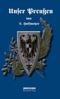 Hoffmeyer, L.: Unser Preußen