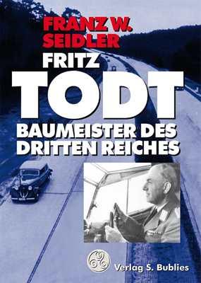Seidler, Franz W.: Fritz Todt