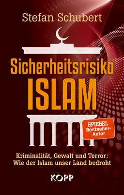 Schubert, Stefan: Sicherheitsrisiko Islam