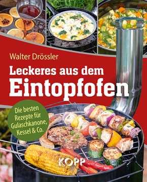 Drössler, Walter: Leckeres aus dem Eintopfofen