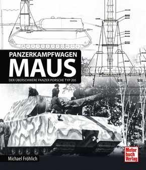 Fröhlich, Michael: Panzerkampfwagen Maus