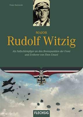 Kurowski, Franz: Major Rudolf Witzig