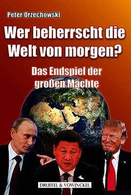 Orzechowski: Wer beherrscht die Welt von morgen?