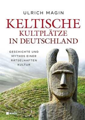 Magin, Ulrich: Keltische Kultplätze in Deutschland