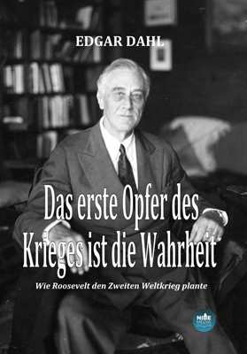 Dahl: Das erste Opfer des Krieges ist die Wahrheit