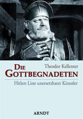 Kellenter, Theodor: Die Gottbegnadeten