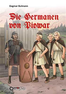 Bulmann, Dagmar: Die Germanen von Piowar