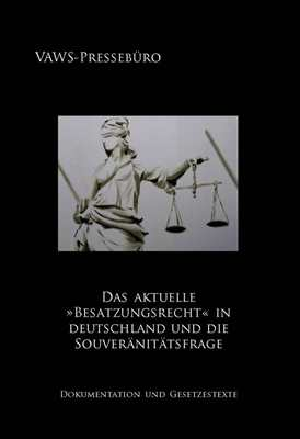 Das aktuelle »Besatzungsrecht« in Deutschland...