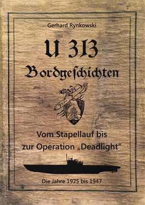 Rynkowski, Gerhard: U 313 Bordgeschichten